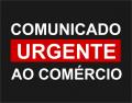 COMUNICADO URGENTE AO COMÉRCIO